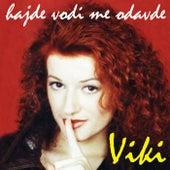 Hajde vodi me odavde by Viki Miljkovic