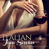 ITALIAN JAM SESSIONS Swing & Smooth Jazz Night by Various Artists