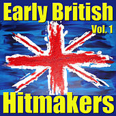 Early British Hitmakers, Vol. 1 by Various Artists