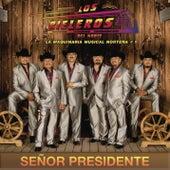 Señor Presidente by Los Rieleros Del Norte