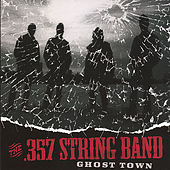 Ghost Town by The .357 String Band