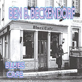 Blues Cafe by Ben B. Beckendorf