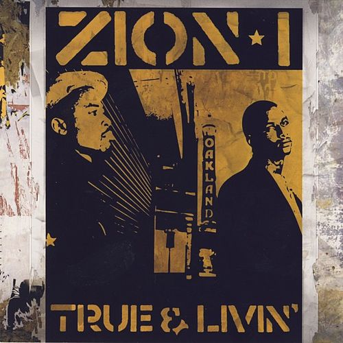 True & Livin Including The Bay Remix by Zion I