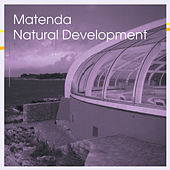 Natural Development by Matenda