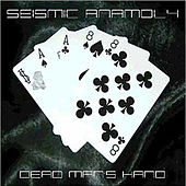 Dead Mans Hand by Seismic Anamoly