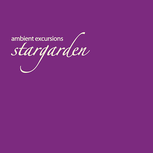 Ambient Excursions by Stargarden
