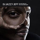 The Return Of The Magnificent by DJ Jazzy Jeff