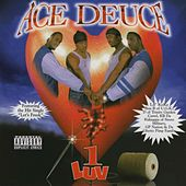 1 Luv by Ace Deuce