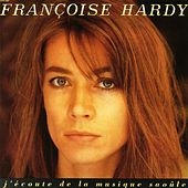 J'Ecoute De La Musique Saoule by Francoise Hardy