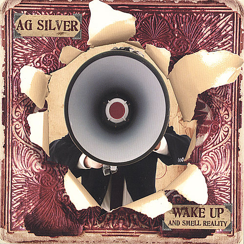 Wake Up and Smell Reality by Ag Silver