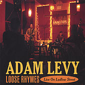 Loose Rhymes — Live on Ludlow Street by Adam Levy