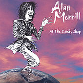 At The Candy Shop by Alan Merrill
