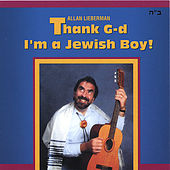 Thank God I'm A Jewish Boy by Allan Lieberman