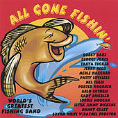 ALL GONE FISHIN' by Gary Shiebler