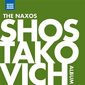 The Naxos Shostakovich Album by Various Artists