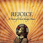 Rejoice - A Vision of Christ Through Music von Various Artists
