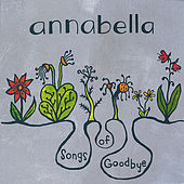 Songs Of Goodbye by Annabella