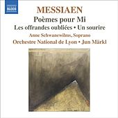 Messiaen, O.: Poemes Pour Mi / Les Offrandes Oubliees / Un Sourire by Various Artists