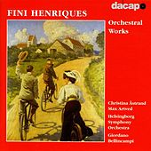 Henriques: Orchestral Works by Various Artists