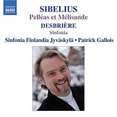Sibelius: Pelleas and Melisande / Desbriere: Sinfonia by Various Artists