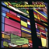 Glaubenslieder: Neue Kantaten zum Kirchenjahr by Various Artists