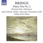 Bridge, F.: Piano Trios Nos. 1 and 2 / Miniatures for Piano Trio by Jack Liebeck