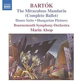 Bartok: Miraculous Mandarin (The) (Complete Ballet) / Hungarian Pictures / Dance Suite by Various Artists