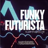 Funky Futurista by Illya Kuryaki and the Valderramas