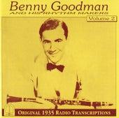 Benny Goodman and His Rhythm Makers, Vol. 2: Original 1935 Radio Transcriptions by Benny Goodman
