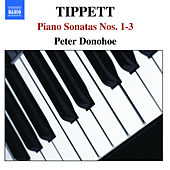 Tippett: Piano Sonatas Nos. 1-3 by Peter Donohoe