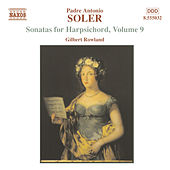 Soler, A.: Sonatas for Harpsichord, Vol.  9 by Gilbert Rowland