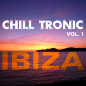 Chill Tronic Ibiza, Vol. 1 by Various Artists