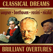 Classical Dreams. Brilliant Overtures by Various Artists
