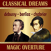 Classical Dreams. Magic Overture by Various Artists