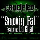 Smokin Fat (feat. La Chat) by The Crucified