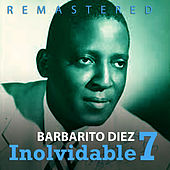 Inolvidable 7 by Barbarito Diez