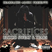 Bearfaced Music Presents: Sacrifices, Blood, Sweat & Tears by HD