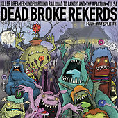 Dead Broke 4-Way Split 7