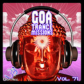 Goa Trance Missions v.71 - Best of Psytrance,Techno, Hard Dance, Progressive, Tech House, Downtempo, EDM Anthems by Various Artists