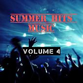 Summer Hits Music (Volume 4) by Various Artists