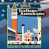 Italiano Americano - Popular Hits of the 1940s, 50s, 60s by Various Artists
