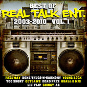 Best of Real Talk Ent.: 2003-2010 Vol. 1 by Various Artists