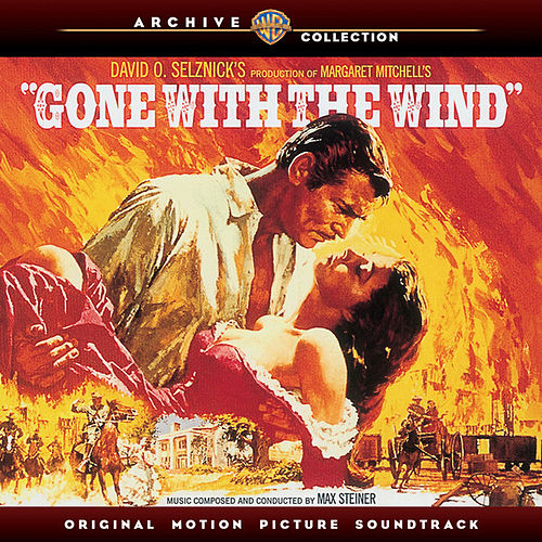 Gone With the Wind: Original Motion Picture Soundtrack by Max Steiner