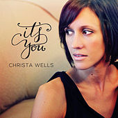 It's You - Single by Christa Wells
