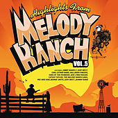 Highlights from Melody Ranch Vol. 5 by Various Artists