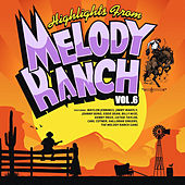 Highlights from Melody Ranch Vol. 6 by Various Artists