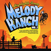 Highlights from Melody Ranch Vol. 2 by Various Artists