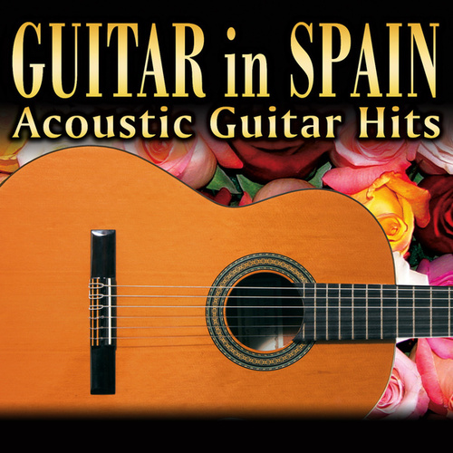 Guitar in Spain. Acoustic Guitar Hits by Manuel Granada