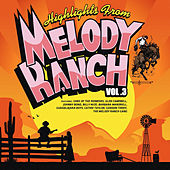 Highlights from Melody Ranch Vol. 3 by Various Artists