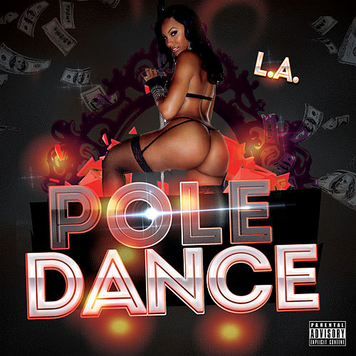 Pole Dance by L.A. (Rap)